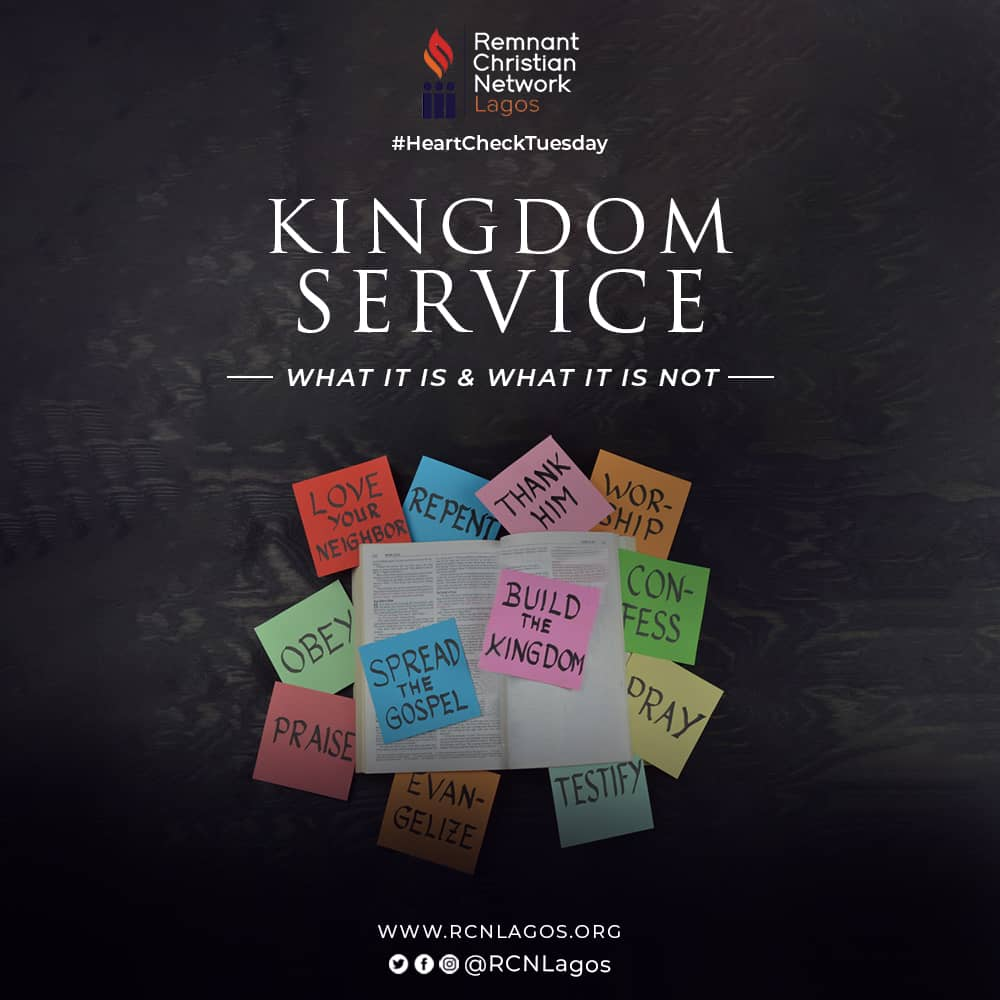 HEART CHECK TUESDAY. 10TH NOVEMBER, 2020:  Kingdom Service: What It Is and What It is Not