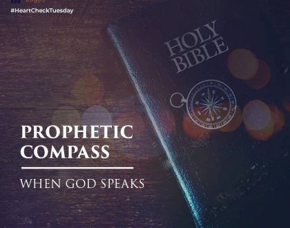 HEART CHECK TUESDAY, 13TH OCTOBER, 2020:  Prophetic Compass - When God Speaks