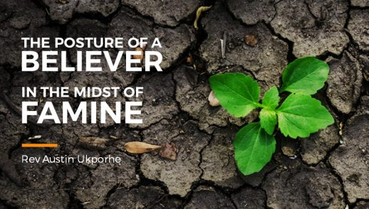 The Posture of a Believer in the midst of Famine