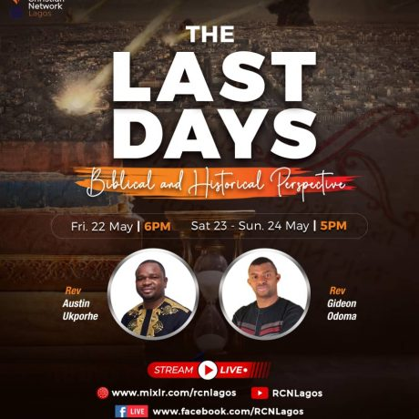 Day 3- The Last Days (Biblical and Historical Perspective) with Rev Austin & Rev Gideon